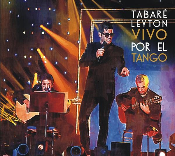 VIVO POR EL TANGO es el nuevo álbum de TABARÉ LEYTON