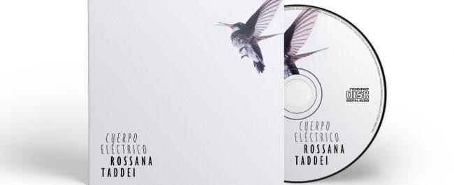 ROSSANA TADDEI ya tiene su nuevo álbum, CUERPO ELÉCTRICO, en disquerías