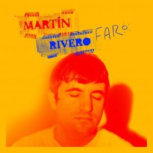 """Martín Rivero estrena """"Faro"""""""